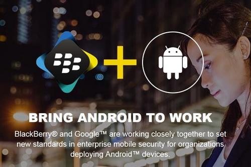 BlackBerry s'allie à Google : Android sera bientôt sécurisé par BES 12