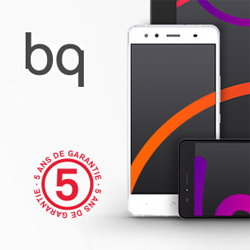 Les smartphones bq profitent d'une garantie constructeur de 5 ans
